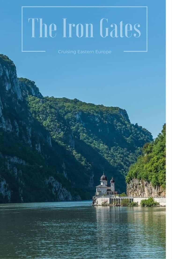 The Iron Gates - Cruising Eastern Europe
