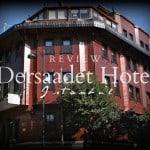 REVIEW Dersaadet Hotel. Istanbul, Turkey